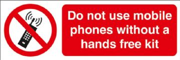 Do not use mobile phones without a hands free kit